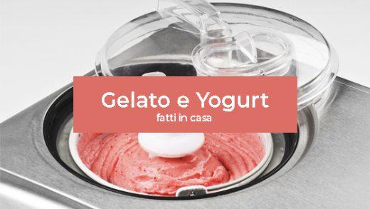Gelato e yogurt fatti in casa