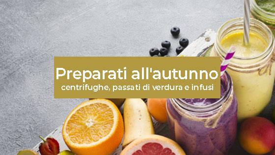 Preparati all'autunno: centrifughe, passati di verdura e infusi