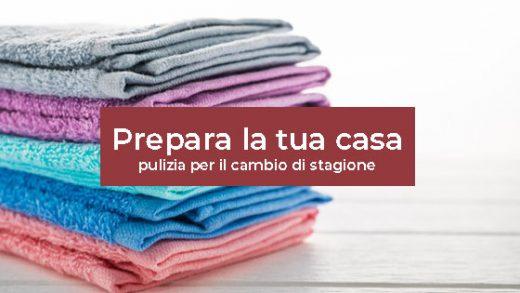Prodotti e consigli pulizia di casa e cambio stagione