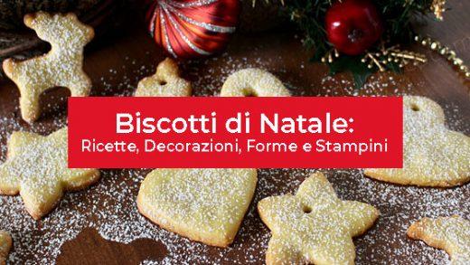 Biscotti di Natale: ricette, decorazioni, forme, stampini