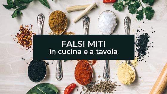 Falsi miti in cucina e a tavola