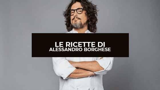 Le ricette di Alessandro Borghese