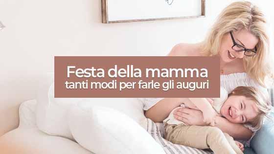 Festa della mamma : tanti modi per farle gli auguri